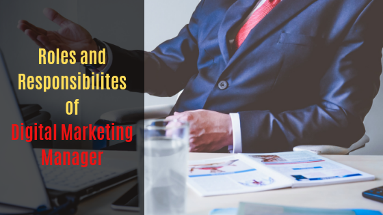 Roles and Responsibilities of Digital Marketing Manager
