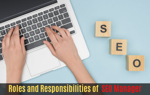 Roles and Responsibilities of SEO Manager